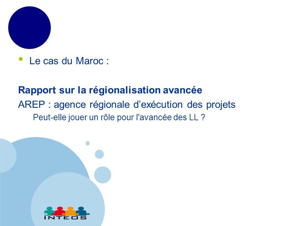 www.company.com Le cas du Maroc : Rapport sur la régionalisation avancée AREP : agence régionale d'exécution des projets Peut-elle jouer un rôle pour l avancée des LL