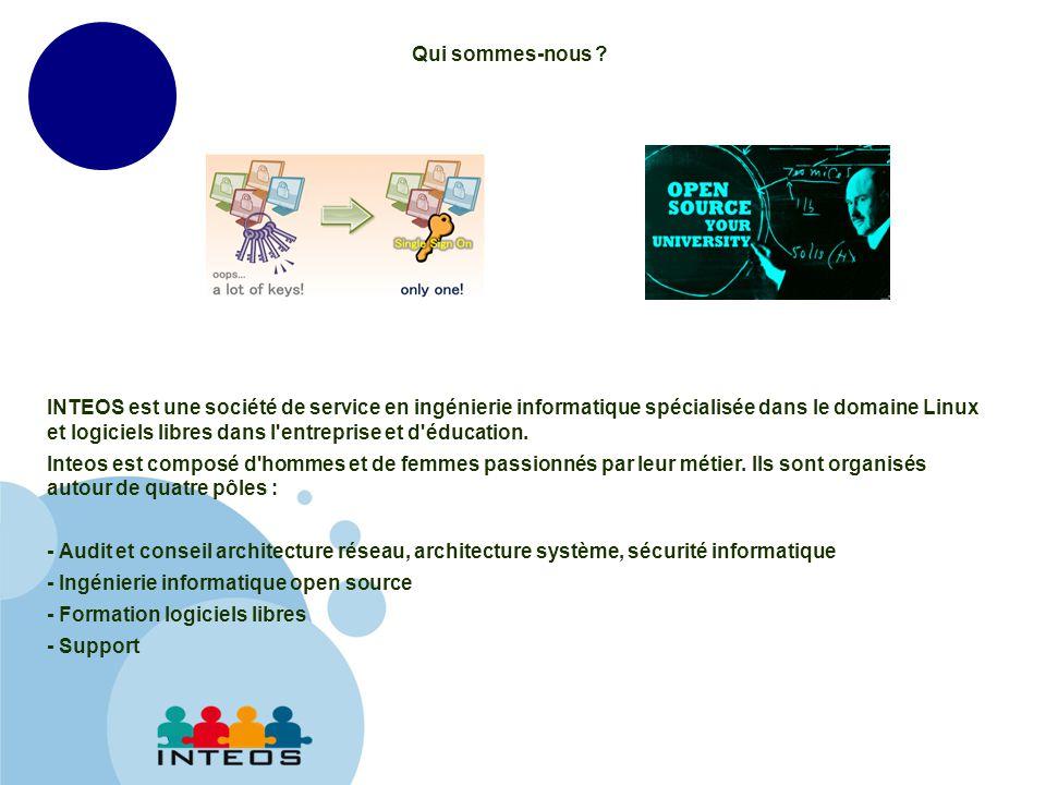 www.company.com INTEOS est une société de service en ingénierie informatique spécialisée dans le domaine Linux et logiciels libres dans l entreprise et d éducation.
