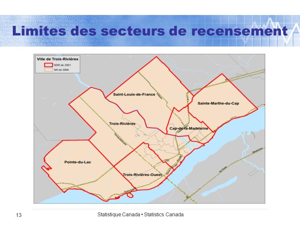 Statistique Canada Statistics Canada 13 Limites des secteurs de recensement