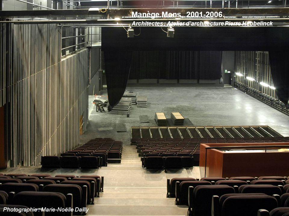 Manège.Mons, 2001-2006. Architectes : Atelier d'architecture Pierre Hebbelinck Photographie : Marie-Noëlle Dailly