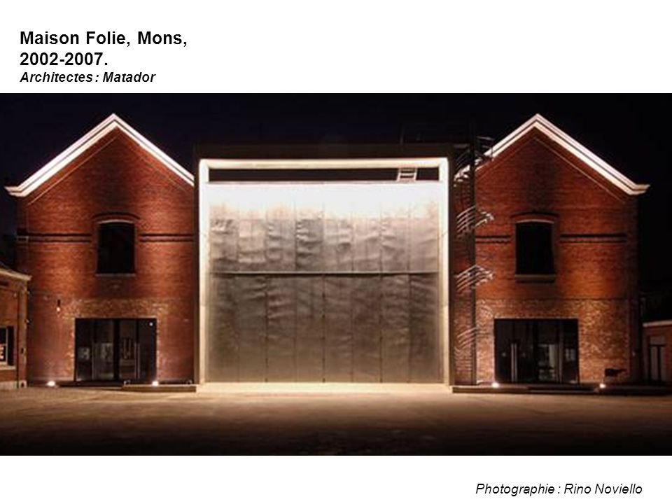 Maison Folie, Mons, 2002-2007. Architectes : Matador Photographie : Rino Noviello