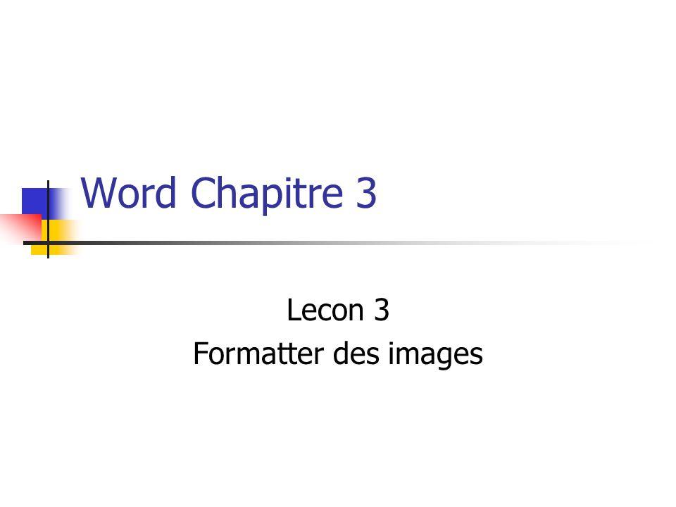 Word Chapitre 3 Lecon 3 Formatter des images