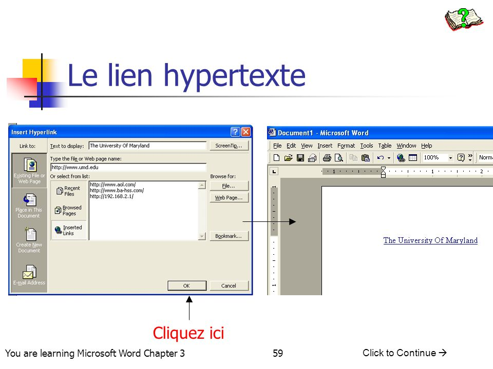 59 You are learning Microsoft Word Chapter 3 Click to Continue  Le lien hypertexte Cliquez ici