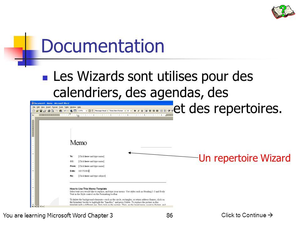 86 You are learning Microsoft Word Chapter 3 Click to Continue  Documentation Les Wizards sont utilises pour des calendriers, des agendas, des couver
