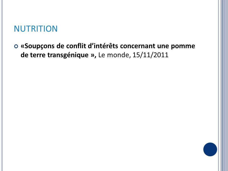 NUTRITION «Soupçons de conflit d'intérêts concernant une pomme de terre transgénique », Le monde, 15/11/2011