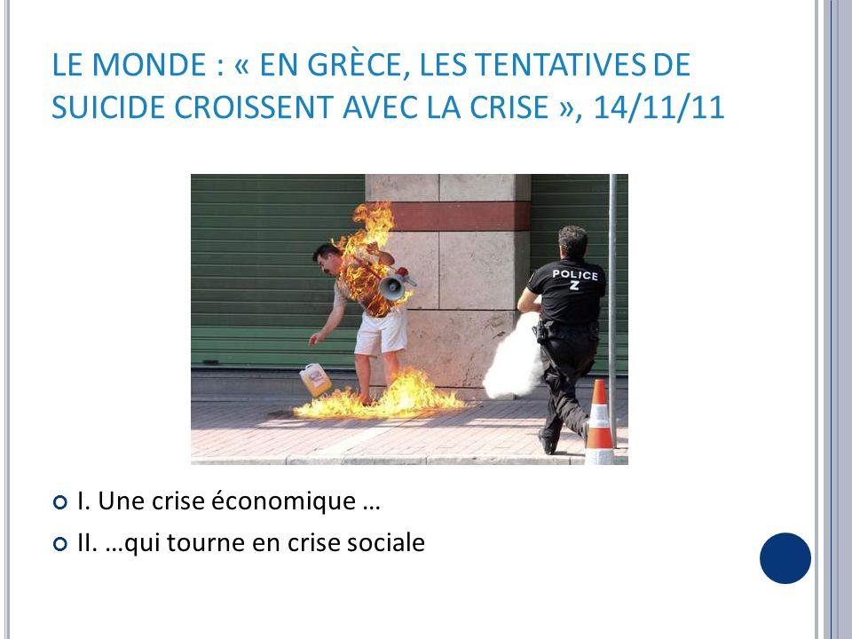LE MONDE : « EN GRÈCE, LES TENTATIVES DE SUICIDE CROISSENT AVEC LA CRISE », 14/11/11 I.