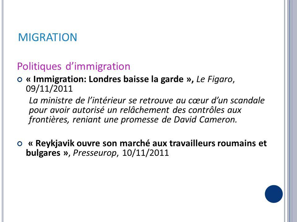 Politiques d'immigration « Immigration: Londres baisse la garde », Le Figaro, 09/11/2011 La ministre de l'intérieur se retrouve au cœur d'un scandale pour avoir autorisé un relâchement des contrôles aux frontières, reniant une promesse de David Cameron.