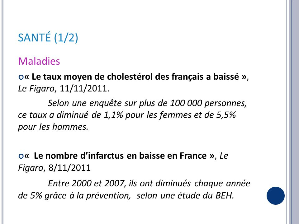 SANTÉ (1/2) Maladies « Le taux moyen de cholestérol des français a baissé », Le Figaro, 11/11/2011.
