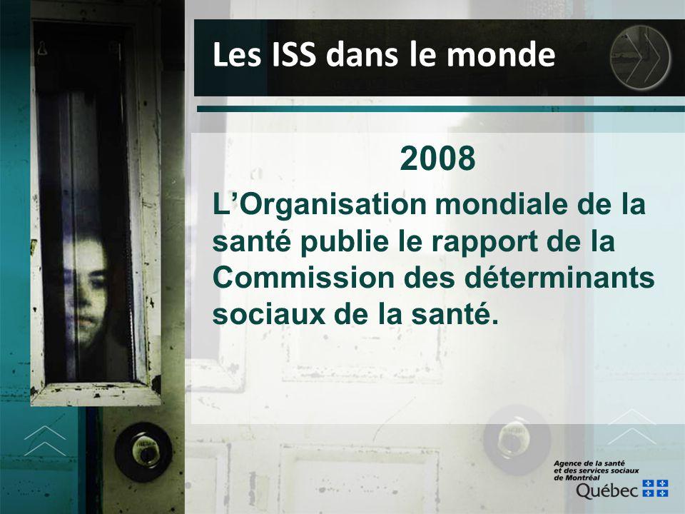 2008 L'Organisation mondiale de la santé publie le rapport de la Commission des déterminants sociaux de la santé. Les ISS dans le monde