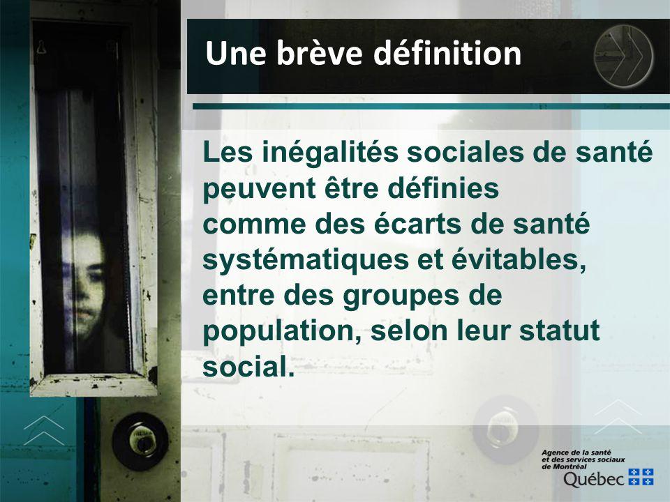 Une brève définition Les inégalités sociales de santé peuvent être définies comme des écarts de santé systématiques et évitables, entre des groupes de