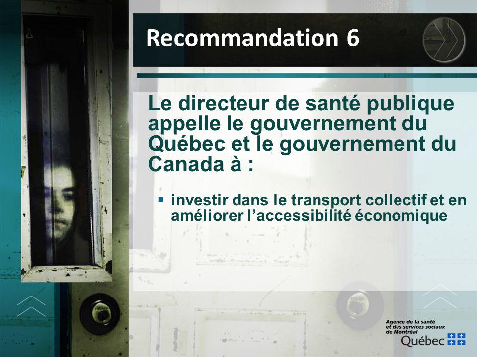 Le directeur de santé publique appelle le gouvernement du Québec et le gouvernement du Canada à :  investir dans le transport collectif et en amélior