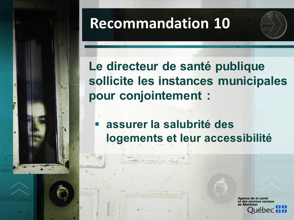Le directeur de santé publique sollicite les instances municipales pour conjointement :  assurer la salubrité des logements et leur accessibilité Rec