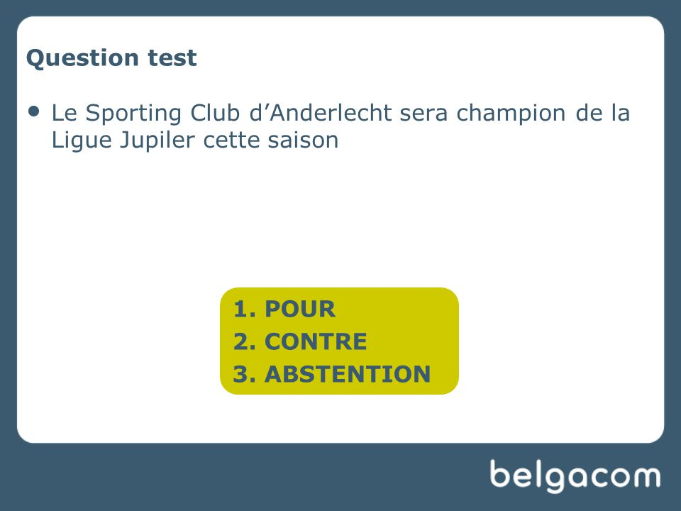 Question test Le Sporting Club d'Anderlecht sera champion de la Ligue Jupiler cette saison 1.
