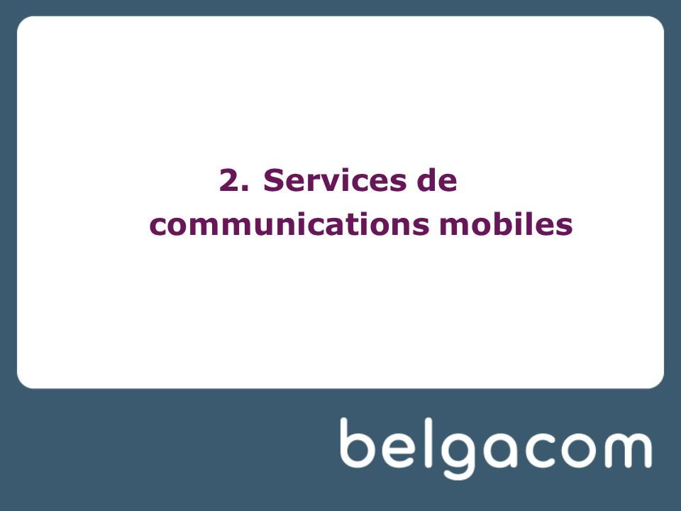 2.Services de communications mobiles