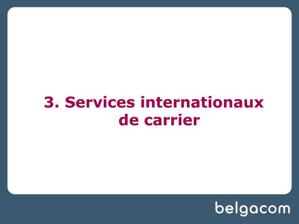 3. Services internationaux de carrier