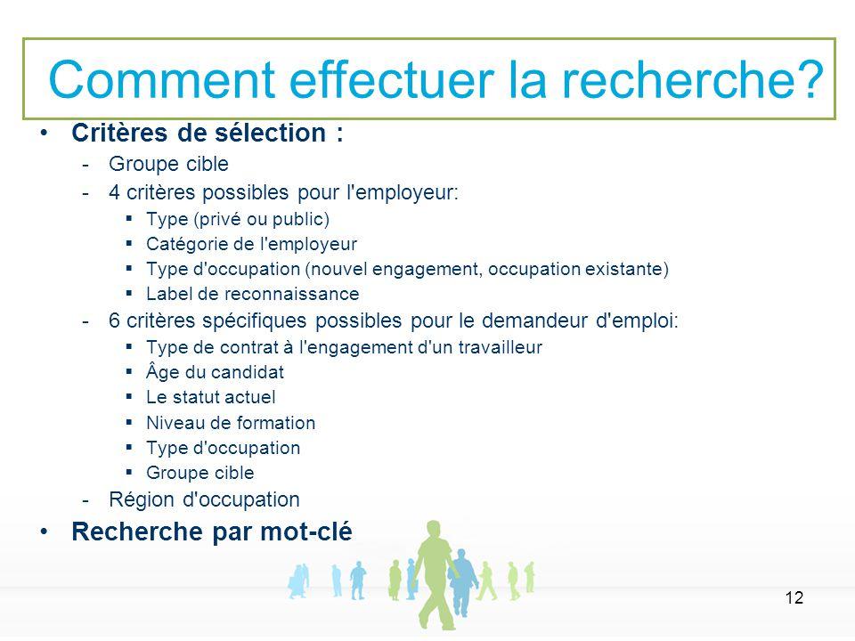 12 Critères de sélection :  Groupe cible  4 critères possibles pour l'employeur:  Type (privé ou public)  Catégorie de l'employeur  Type d'occupa