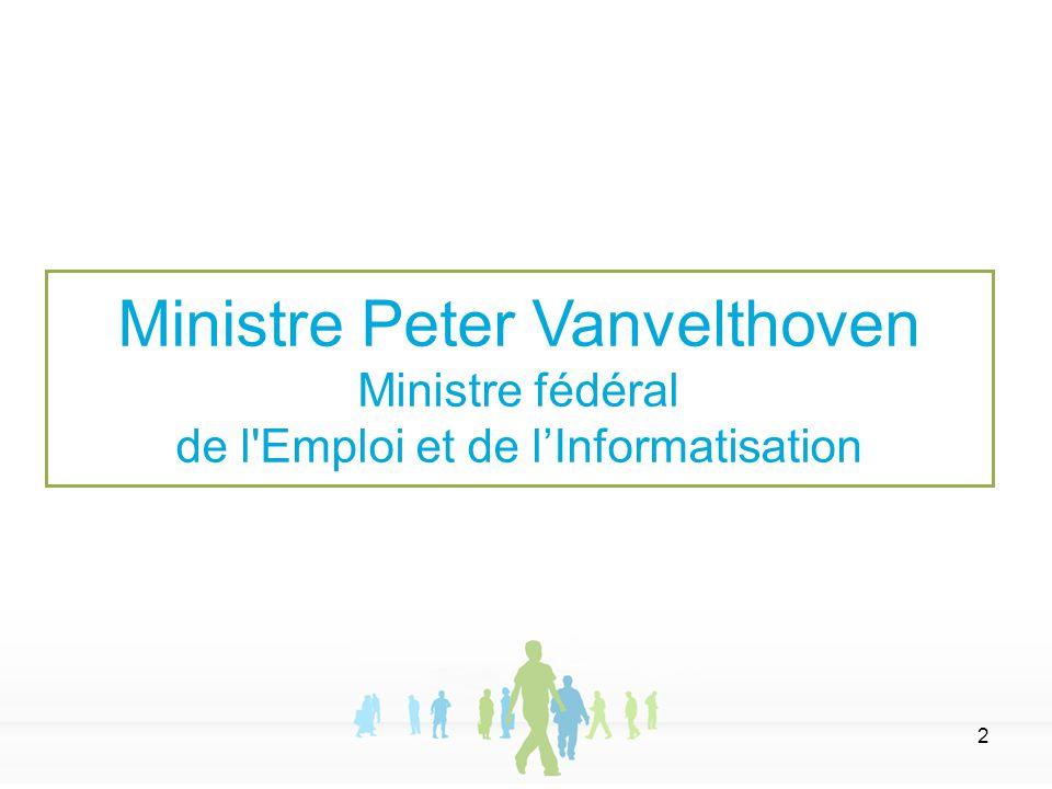 2 Ministre Peter Vanvelthoven Ministre fédéral de l'Emploi et de l'Informatisation