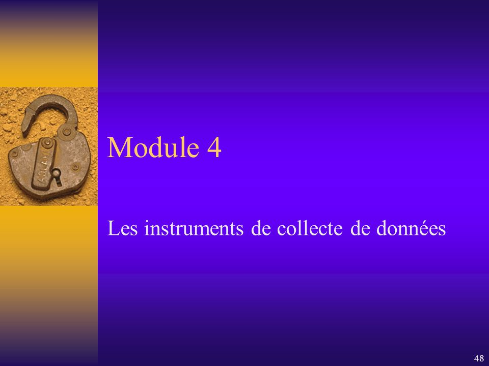 48 Module 4 Les instruments de collecte de données