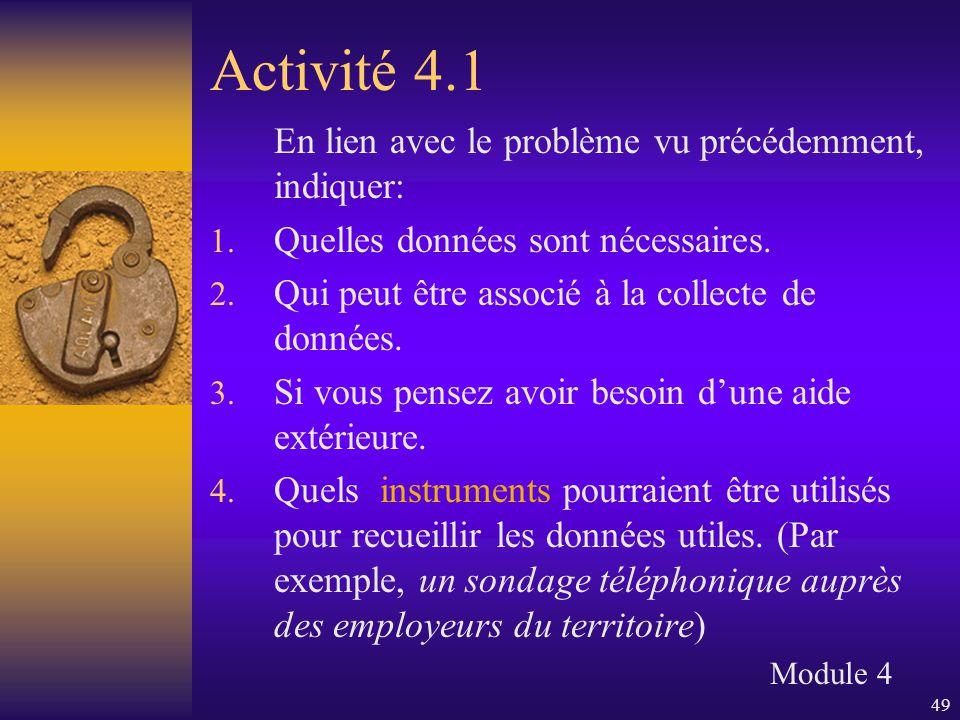 49 Activité 4.1 En lien avec le problème vu précédemment, indiquer: 1. Quelles données sont nécessaires. 2. Qui peut être associé à la collecte de don