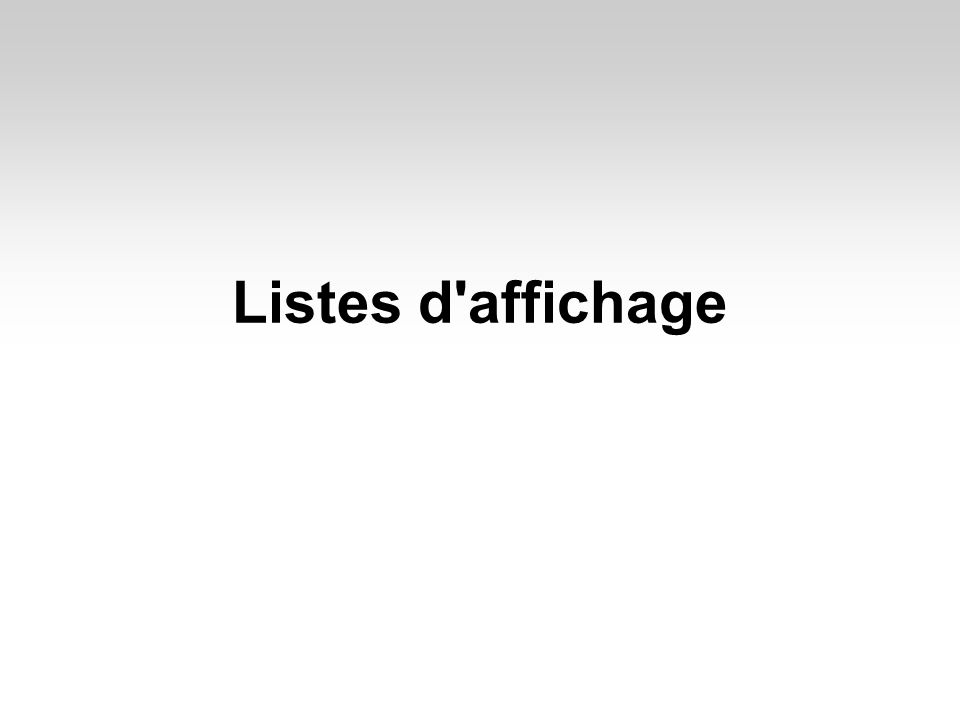 Listes d affichage
