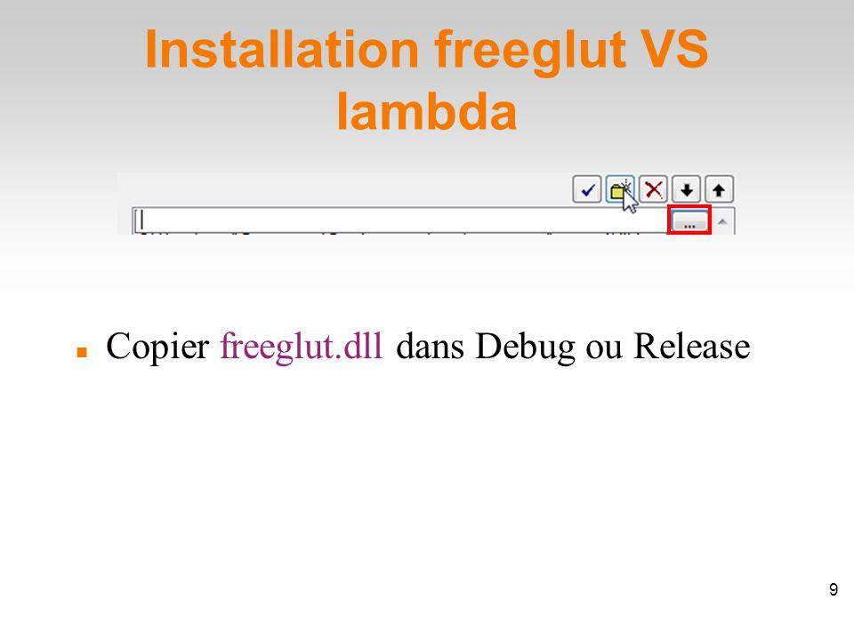 Copier freeglut.dll dans Debug ou Release 9