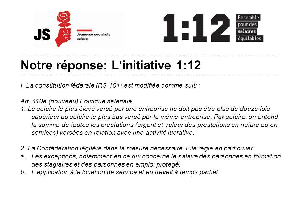 Notre réponse: L'initiative 1:12 I.