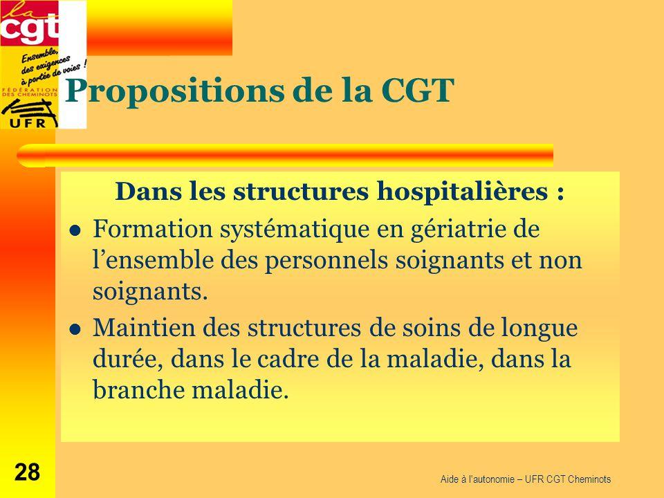 Propositions de la CGT Dans les structures hospitalières : Formation systématique en gériatrie de l'ensemble des personnels soignants et non soignants