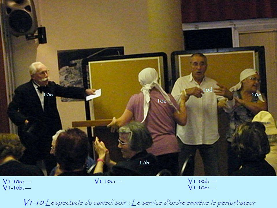 10a 10c V1-10-Le spectacle du samedi soir : Le service d'ordre emmène le perturbateur V1-10a : --- V1-10b : --- 10b 10d 10e V1-10c : ---V1-10d : --- V1-10e : ---