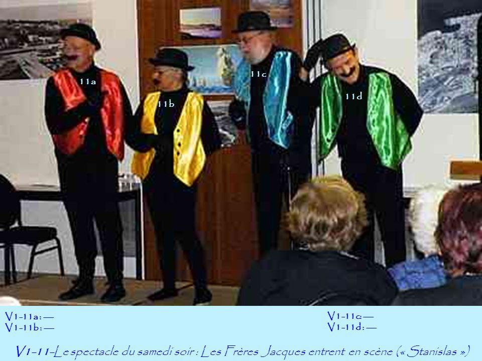 11a 11c V1-11-Le spectacle du samedi soir : Les Frères Jacques entrent en scène (« Stanislas ») V1-11a : --- V1-11b : --- 11b 11d V1-11c: --- V1-11d : ---