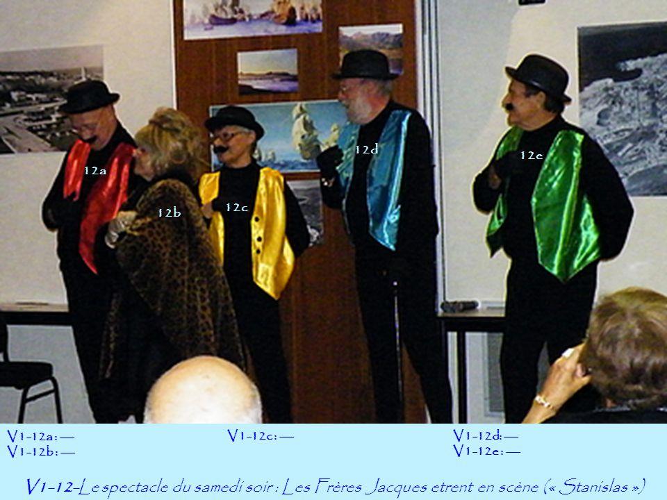 12a 12c V1-12-Le spectacle du samedi soir : Les Frères Jacques etrent en scène (« Stanislas ») V1-12a : --- V1-12b : --- 12b 12e V1-12d: --- V1-12e : --- 12d V1-12c : ---
