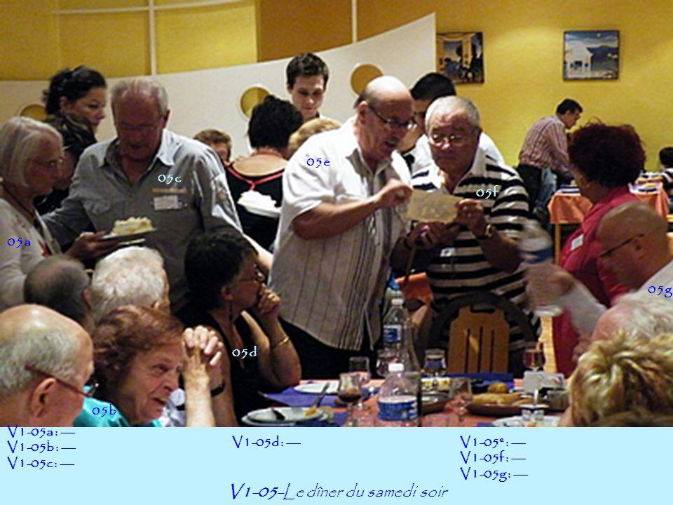 V1-05-Le dîner du samedi soir 05a 05e 05f 05b V1-05a : --- V1-05b : --- V1-05c : --- V1-05d : ---V1-05 e : --- V1-05f : --- V1-05g : --- 05c 05d 05g