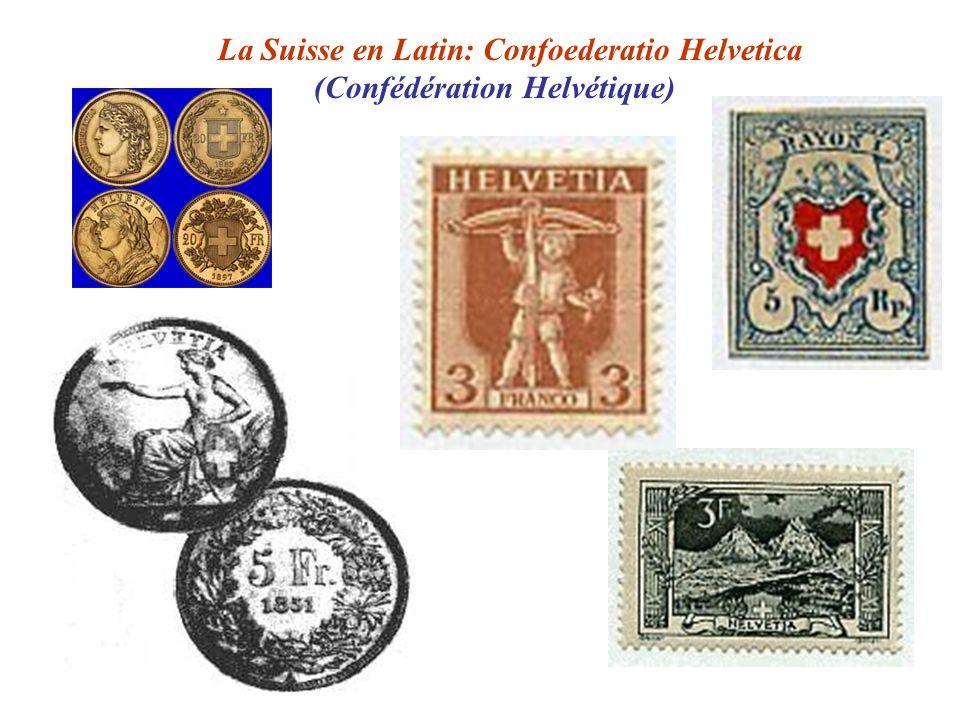 La Suisse en Latin: Confoederatio Helvetica (Confédération Helvétique)