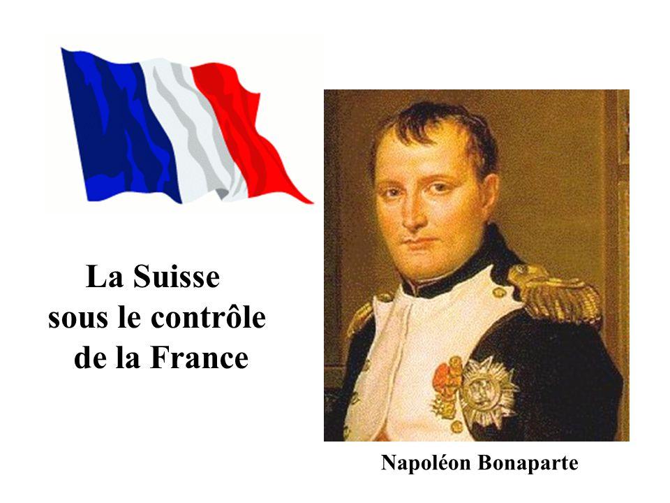 Napoléon Bonaparte La Suisse sous le contrôle de la France