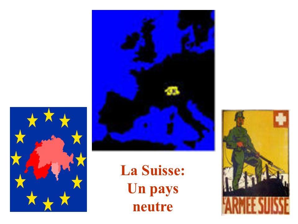 La Suisse: Un pays neutre