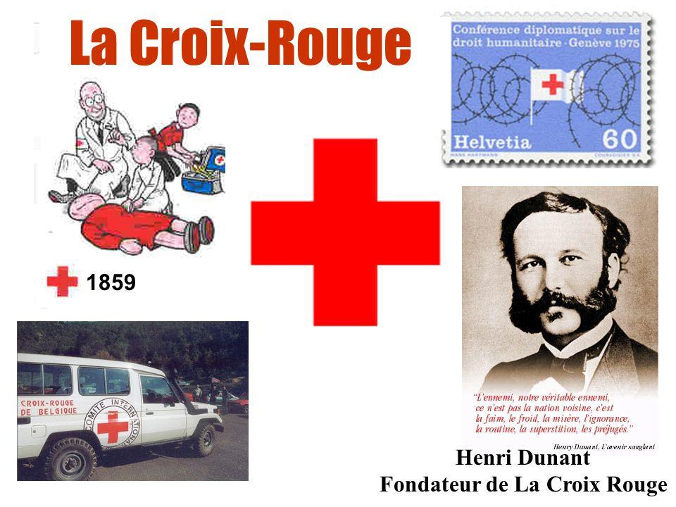Henri Dunant Fondateur de La Croix Rouge La Croix-Rouge 1859