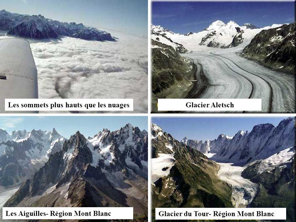 Les Aiguilles- Région Mont Blanc Glacier Aletsch Glacier du Tour- Région Mont Blanc Les sommets plus hauts que les nuages