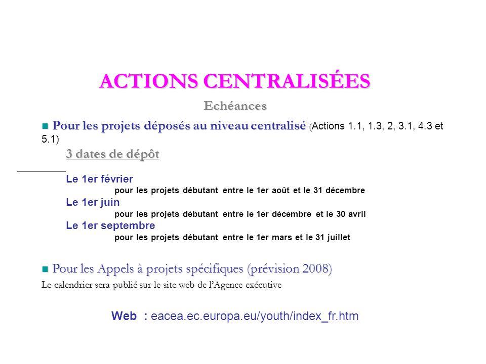 ACTIONS CENTRALISÉES A l'Agence exécutive Education, Audiovisuel et Culture à Bruxelles A l'Agence exécutive Education, Audiovisuel et Culture à Bruxe