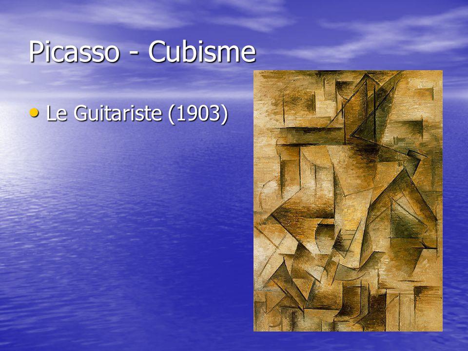 Picasso - Cubisme Le Guitariste (1903) Le Guitariste (1903)