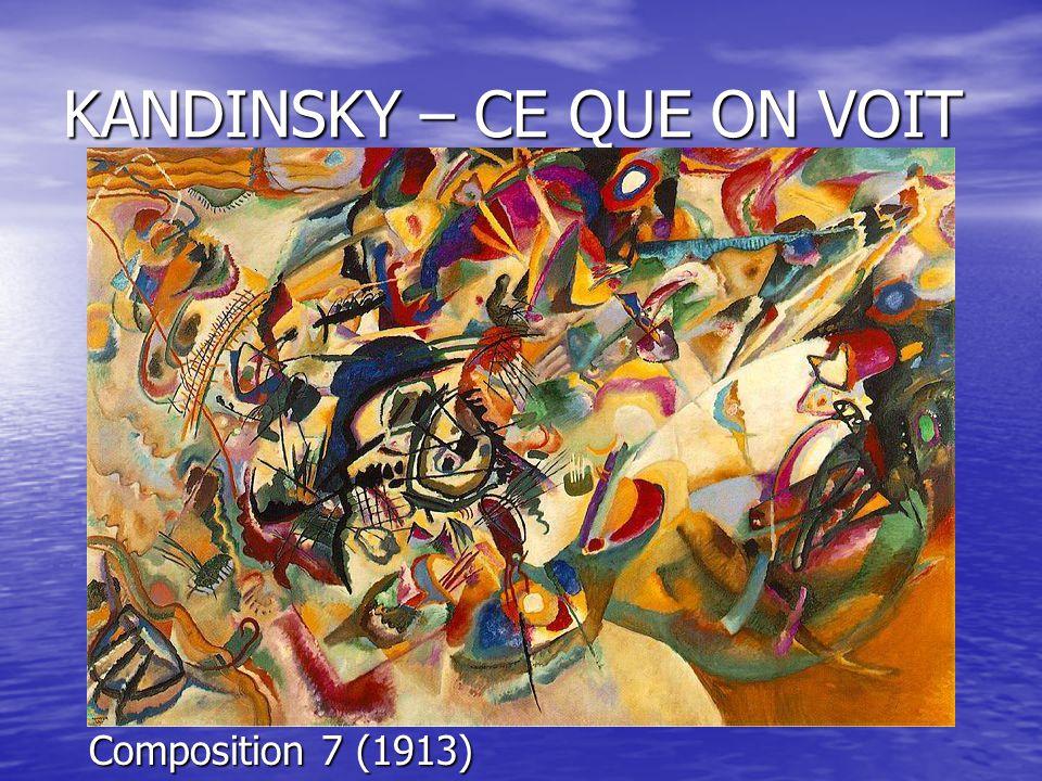 KANDINSKY – CE QUE ON VOIT Composition 7 (1913)