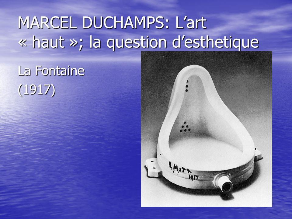 MARCEL DUCHAMPS: L'art « haut »; la question d'esthetique La Fontaine (1917)