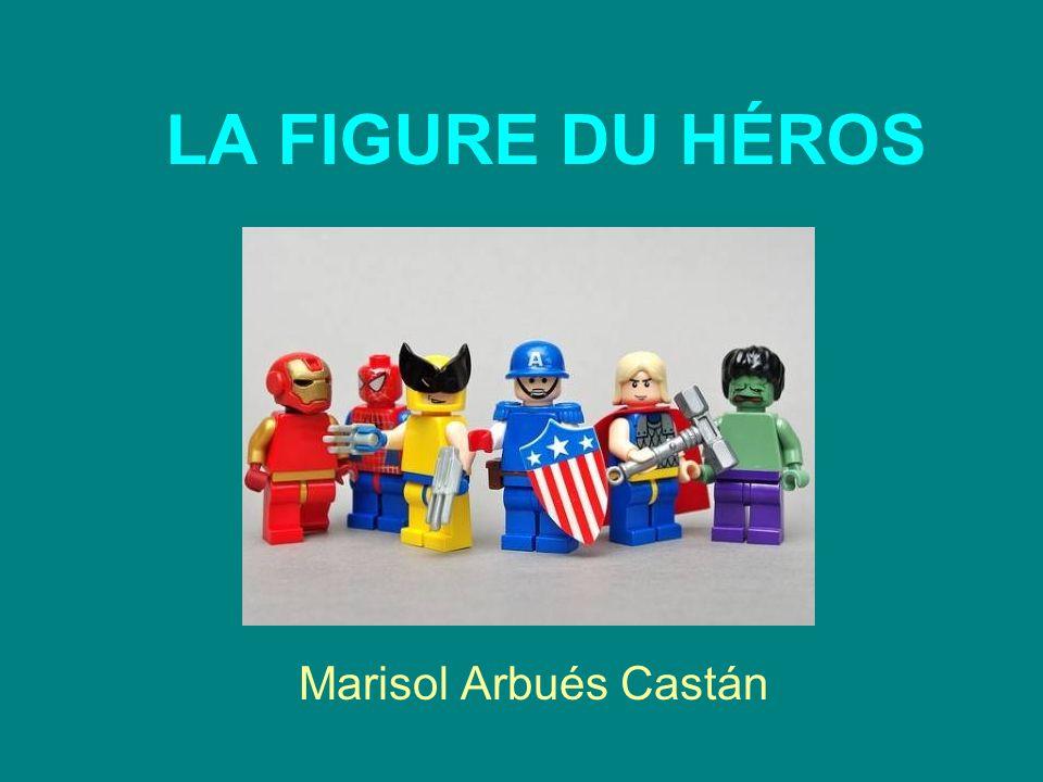 LA FIGURE DU HÉROS Marisol Arbués Castán