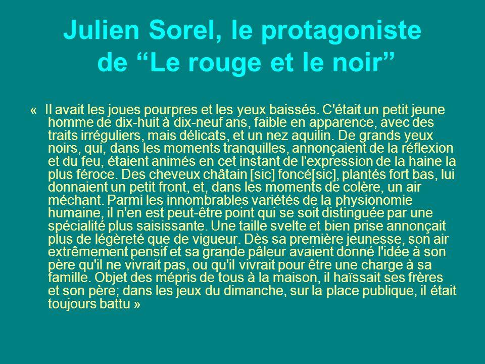 """Julien Sorel, le protagoniste de """"Le rouge et le noir"""" « Il avait les joues pourpres et les yeux baissés. C'était un petit jeune homme de dix-huit à d"""