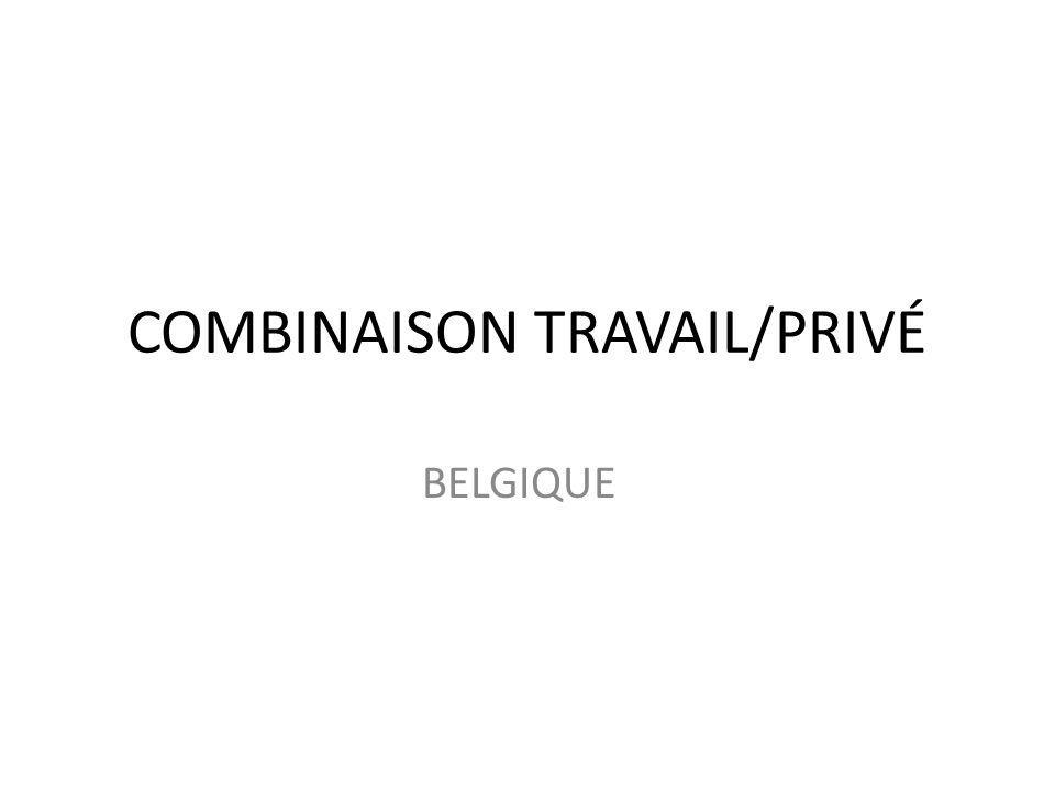 COMBINAISON TRAVAIL/PRIVÉ BELGIQUE