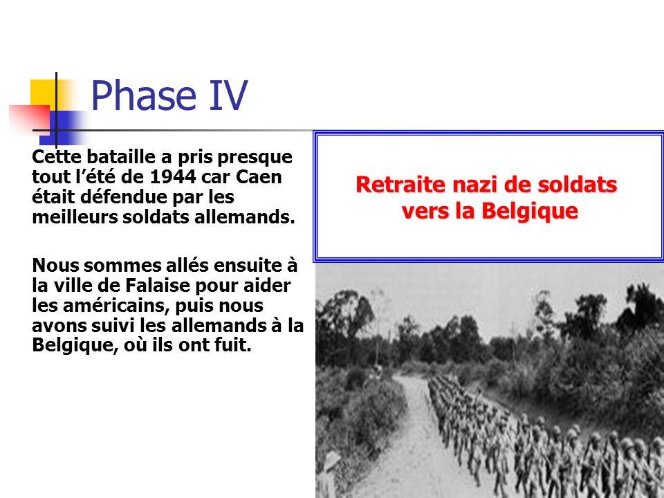 Phase IV Cette bataille a pris presque tout l'été de 1944 car Caen était défendue par les meilleurs soldats allemands. Nous sommes allés ensuite à la