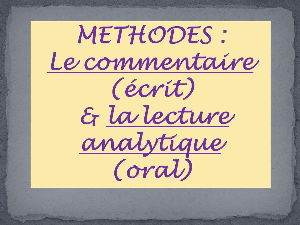 METHODES : Le commentaire (écrit) & la lecture analytique (oral)