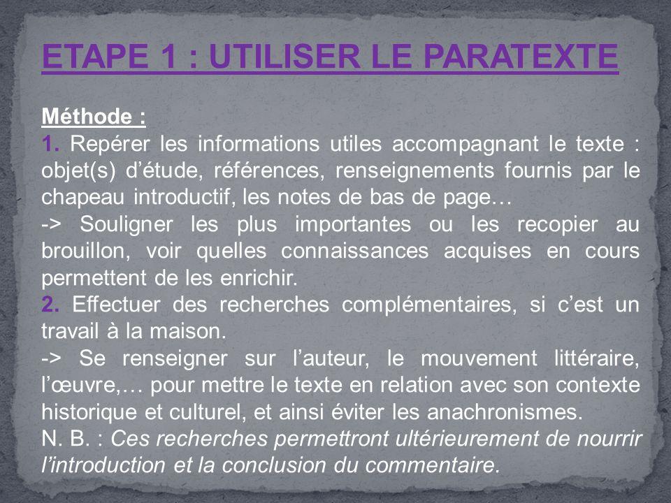 ETAPE 1 : UTILISER LE PARATEXTE Méthode : 1. Repérer les informations utiles accompagnant le texte : objet(s) d'étude, références, renseignements four