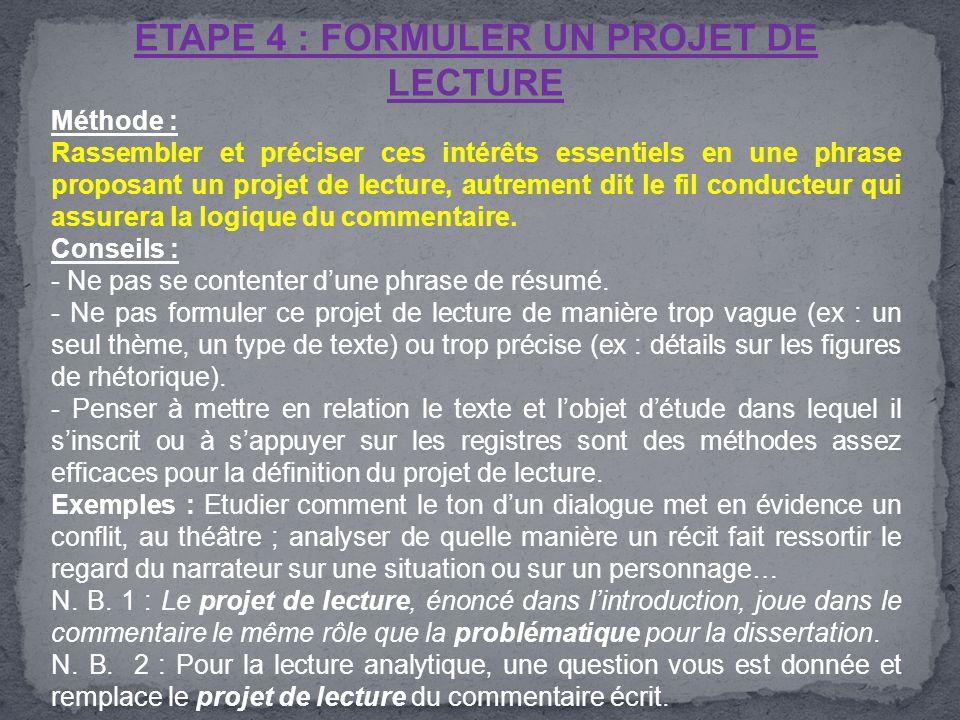 ETAPE 4 : FORMULER UN PROJET DE LECTURE Méthode : Rassembler et préciser ces intérêts essentiels en une phrase proposant un projet de lecture, autreme