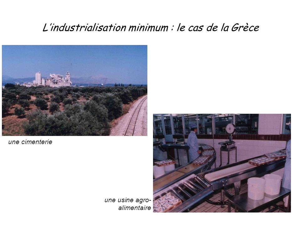 L'industrialisation minimum : le cas de la Grèce une cimenterie une usine agro- alimentaire