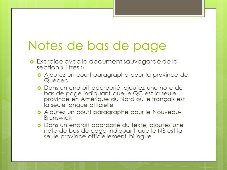 Notes de bas de page  Exercice avec le document sauvegardé de la section « Titres »  Ajoutez un court paragraphe pour la province de Québec  Dans u