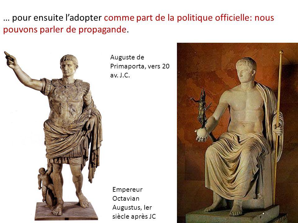 … pour ensuite l'adopter comme part de la politique officielle: nous pouvons parler de propagande. Empereur Octavian Augustus, Ier siècle après JC Aug